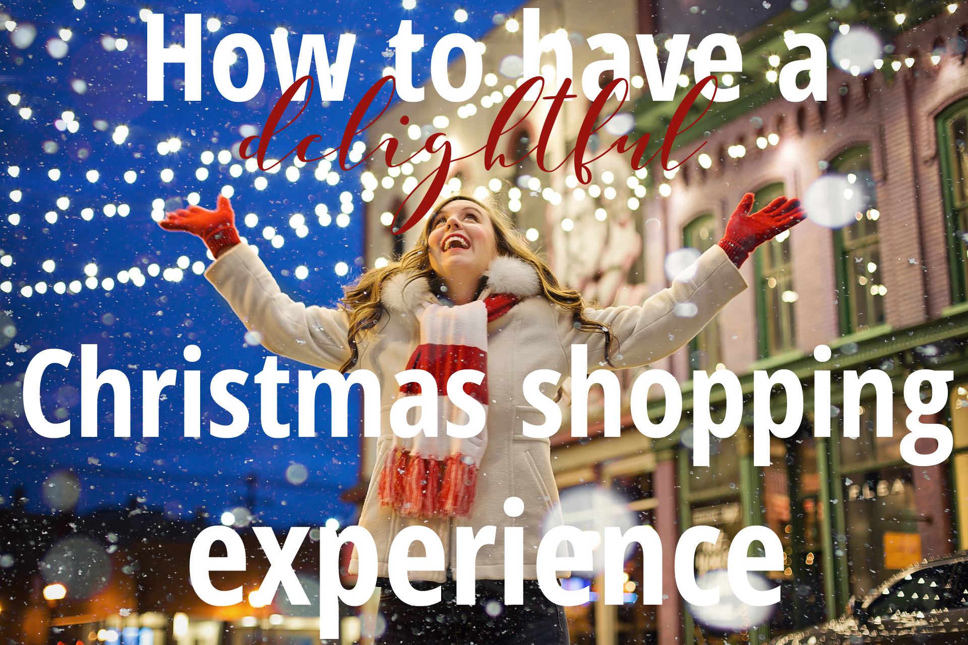 How to Have a Delightful Shopping Experience