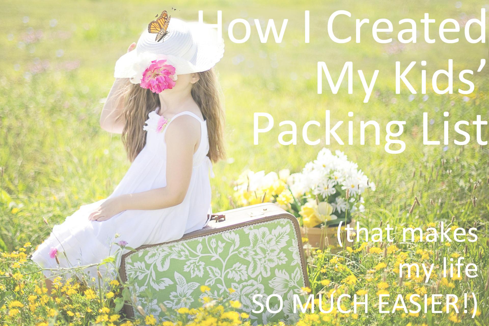 How I Created My Kids' Packing List (that makes my life so much easier)