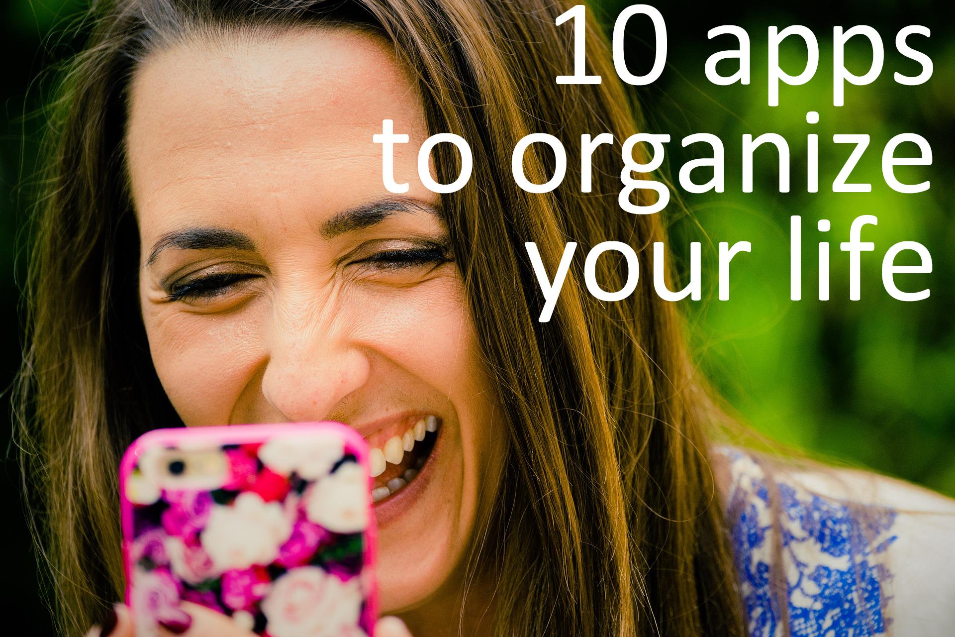 10 apos to organize your life